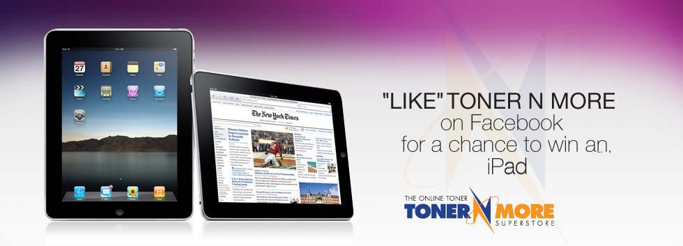 TonerNMore iPad Giveaway 'LIKE' Us On Facebook
